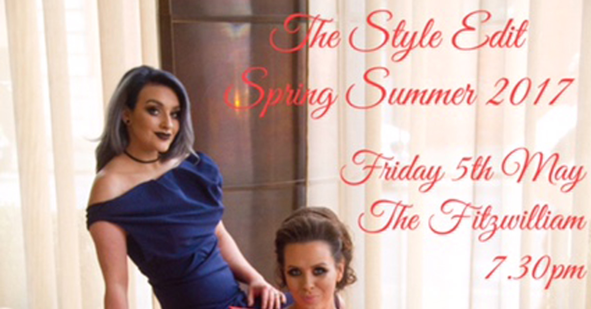 The Style Edit - Spring Summer 2017 at Fitzwilliam Hotel, Belfast