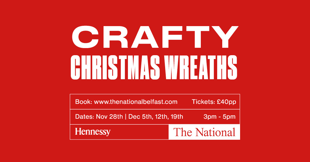 Crafty Christmas Wreaths at The National & Sixty6 Belfast, Belfast